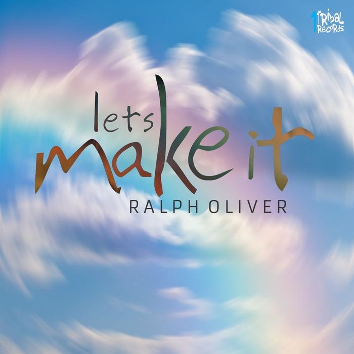 RALPH OLIVER - Let's Make It