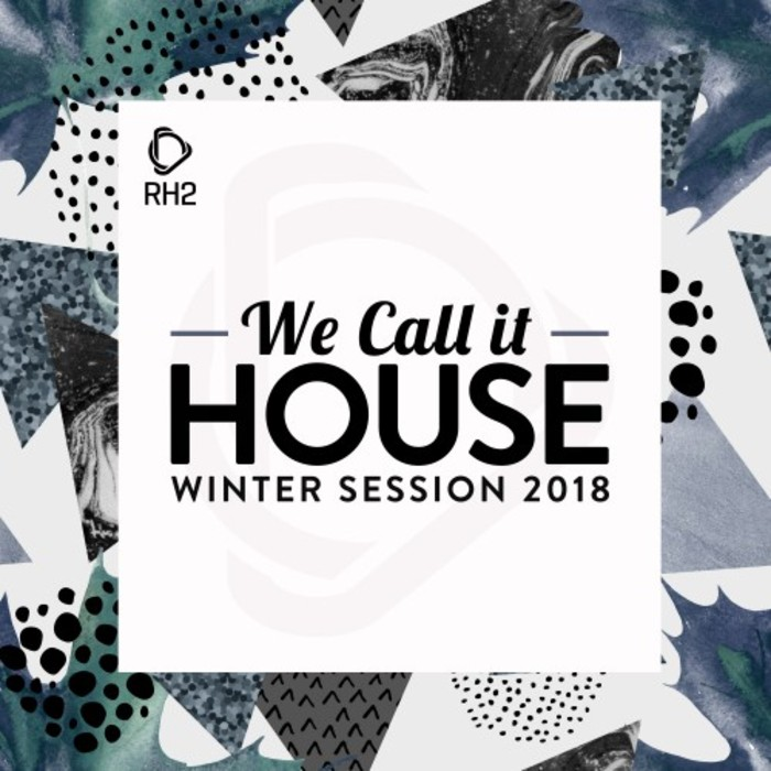 VARIOUS - We Call It House: Winter Session 2018