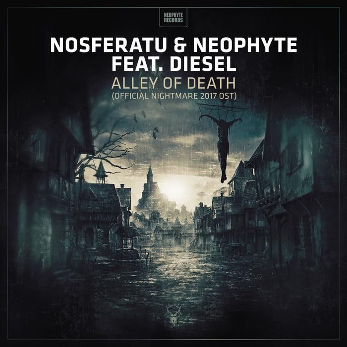 NOSFERATU & NEOPHYTE feat MC DIESEL - Alley Of Death