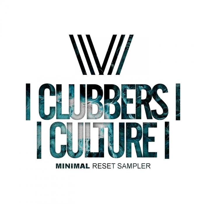 VARIOUS - Clubbers Culture: Minimal Reset Sampler