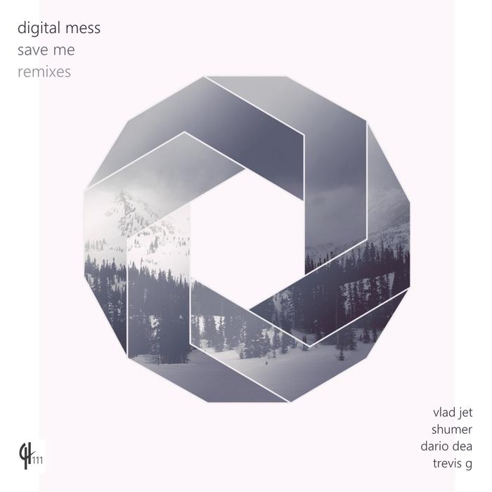 DIGITAL MESS - Save Me (Remixes)