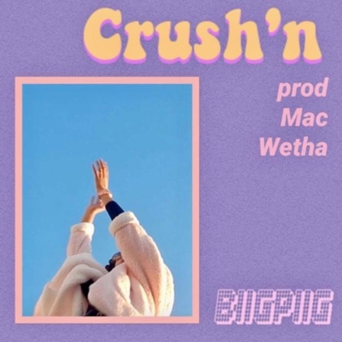 BIIG PIIG - Crush'n