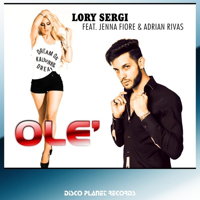 LORY SERGI feat JENNA FIORE & ADRIAN RIVAS - Ole