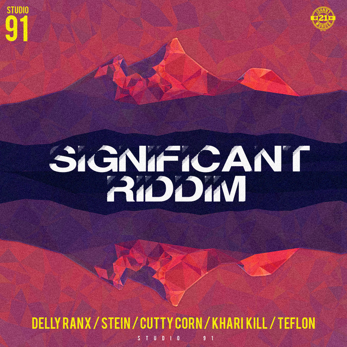 KHARI KILL/CUTTY CORN/STEIN/DELLY RANX/TEFLON/KISKO HYPE - Significant Riddim