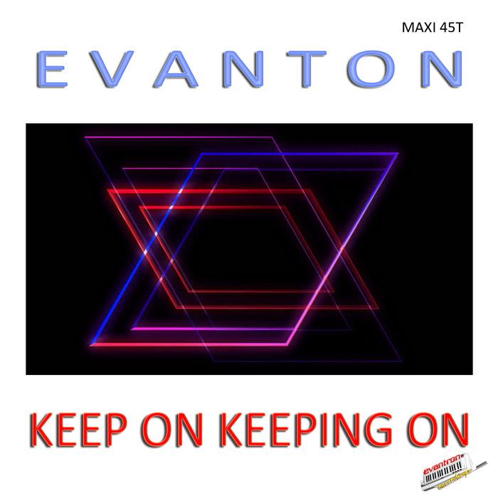 EVANTON - Keep On Keeping On