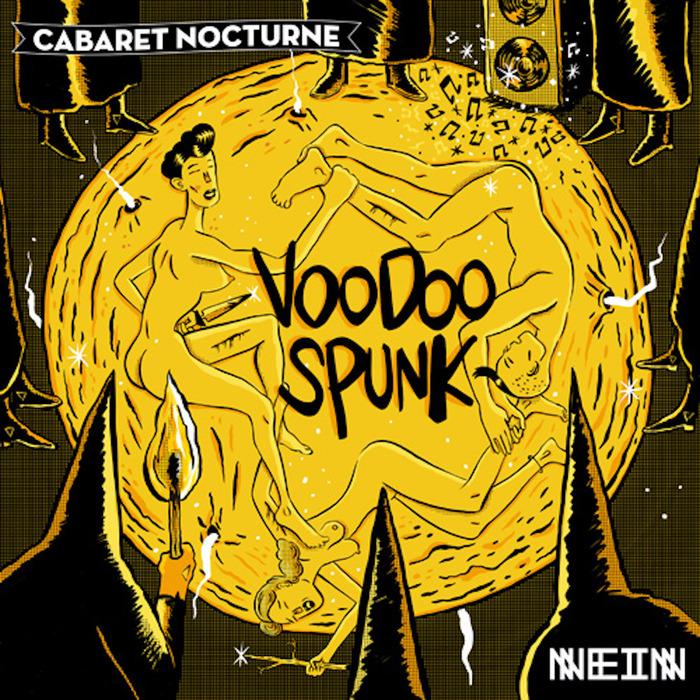 CABARET NOCTURNE - Voodoo Spunk