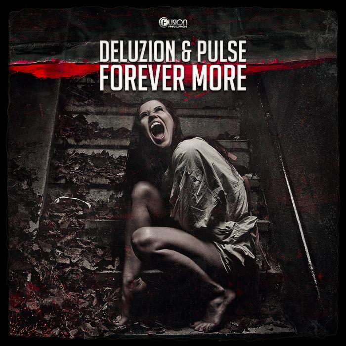 DELUZION & PULSE - Forever More