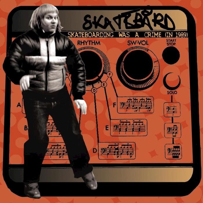 SKATEBARRD - Skateboarding Was A Crime/In 1989