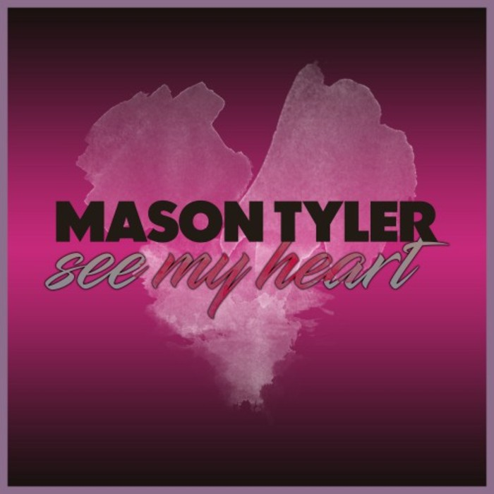 MASON TYLER - See My Heart