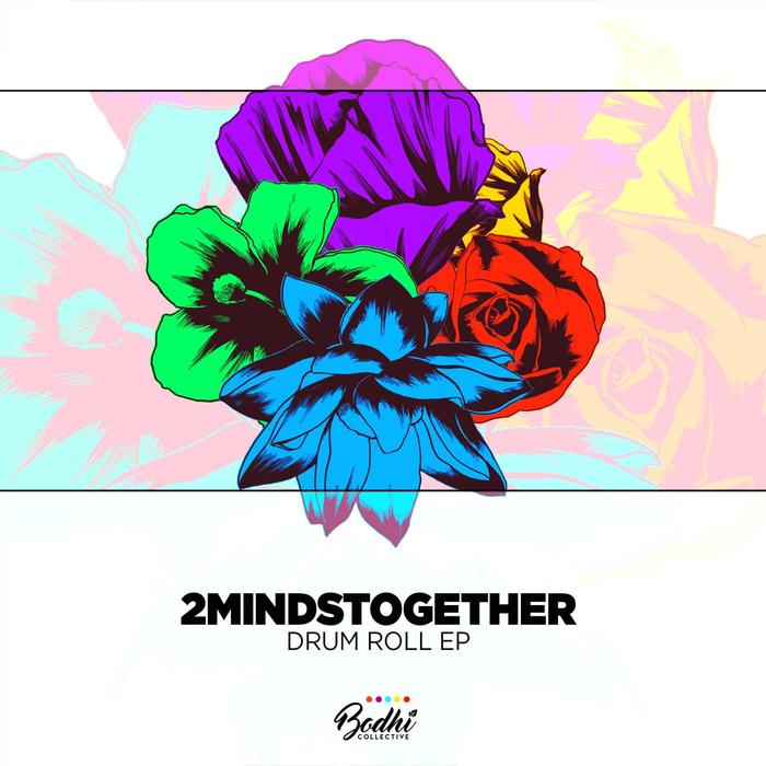 2MINDSTOGETHER - Drum Roll EP