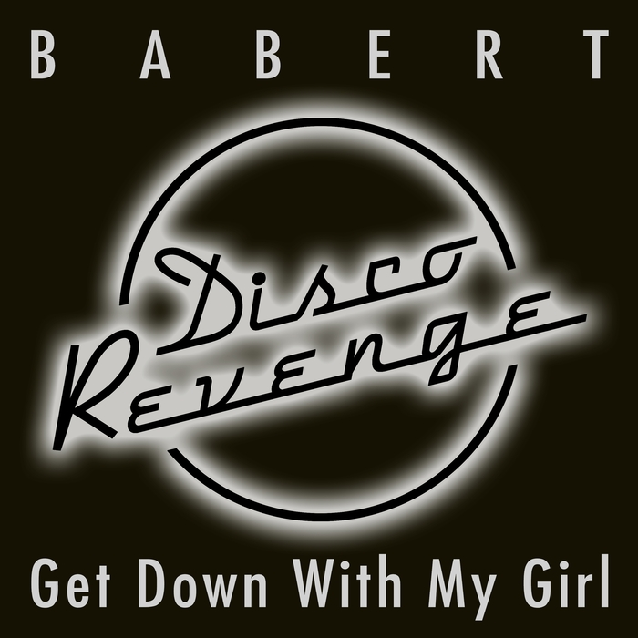 BABERT - Get Down With My Girl
