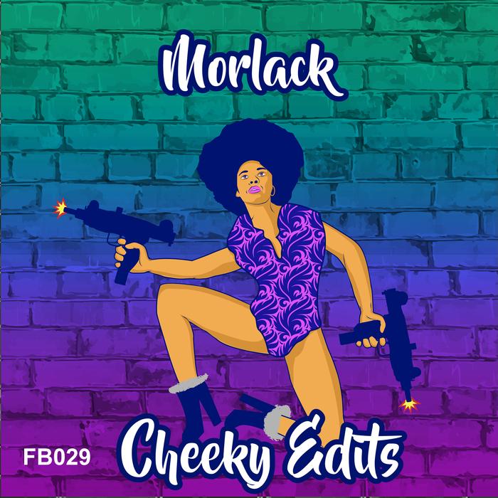 MORLACK - Cheeky Edits