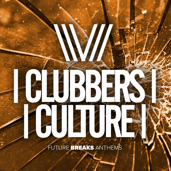 VARIOUS - Clubbers Culture: Future Breaks Anthems