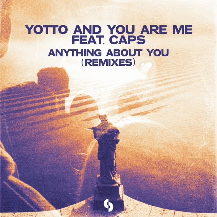 YOU ARE ME YOTTO feat CAPS - Anything About You (Remixes)