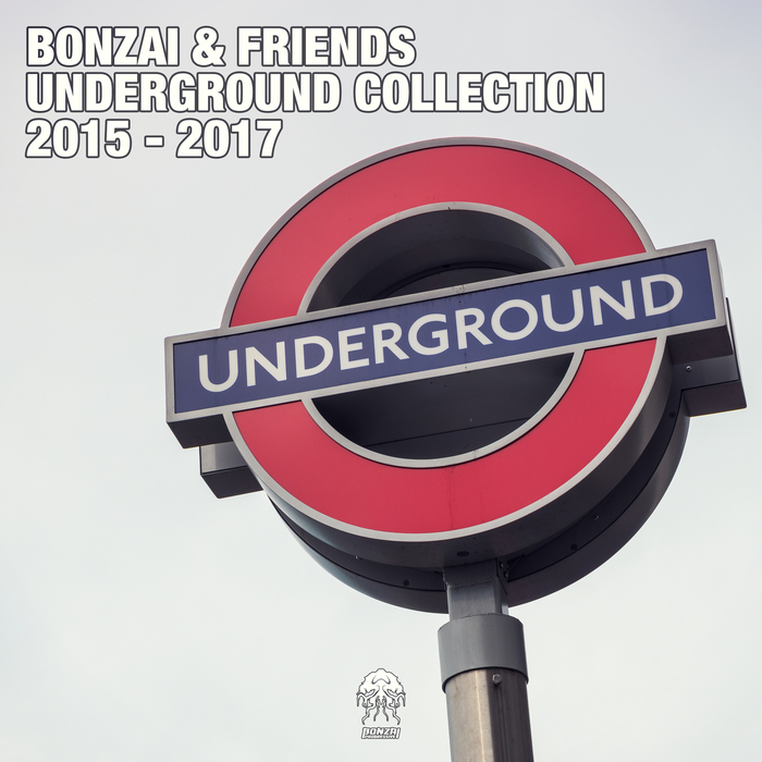 VARIOUS - Bonzai & Friends: Underground Collection 2015 - 2017