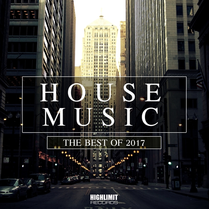 VARIOUS - House Music: The Best Of 2017