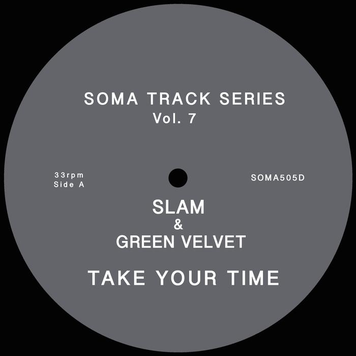 SLAM & GREEN VELVET - Take Your Time