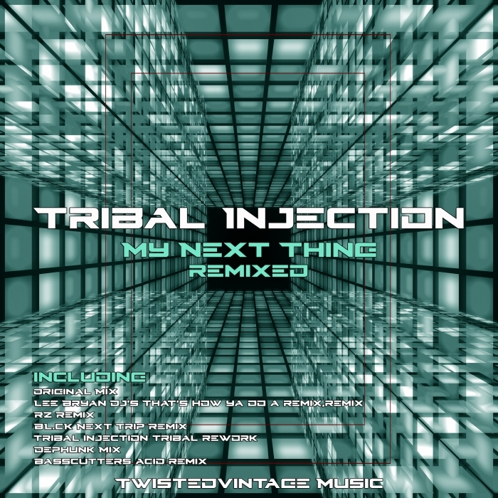 TRIBAL INJECTION - My Next Thing (Remixed)