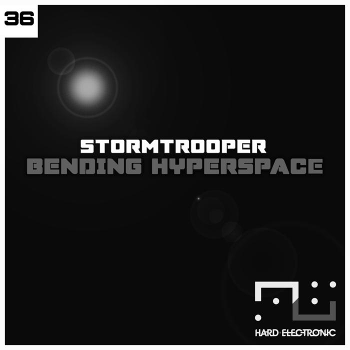 STORMTROOPER - Bending Hyperspace