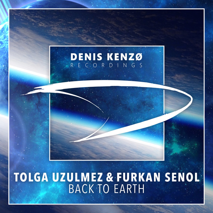 TOLGA UZULMEZ & FURKAN SENOL - Back To Earth