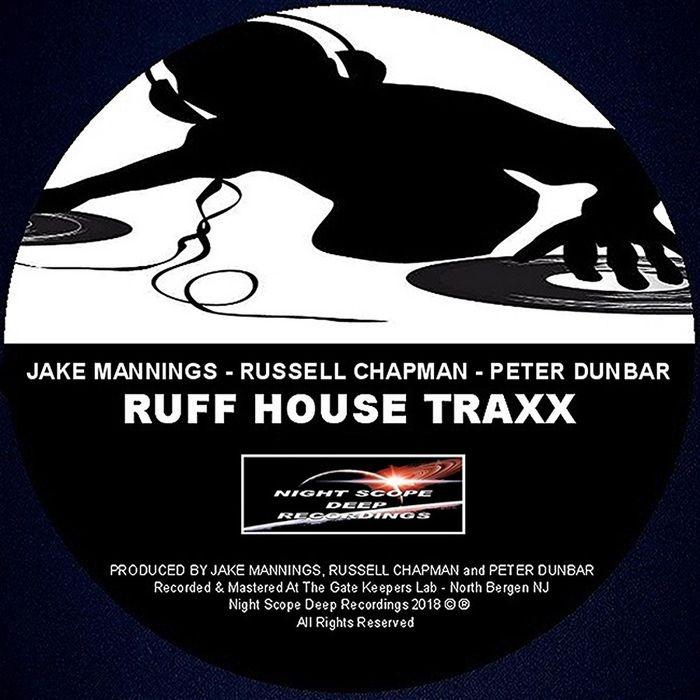 JAKE MANNINGS/RUSSELL CHAPMAN/PETER DUNBAR - Ruff House Traxx