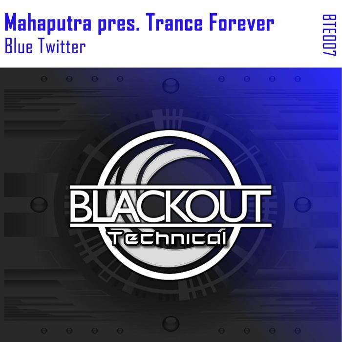MAHAPUTRA pres TRANCE FOREVER - Blue Twitter