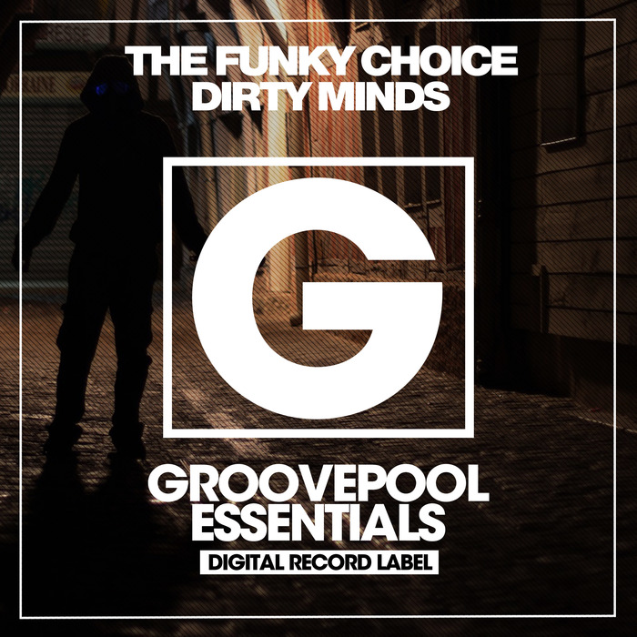 THE FUNKY CHOICE - Dirty Minds