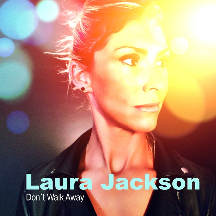 LAURA JACKSON - Don't Walk Away