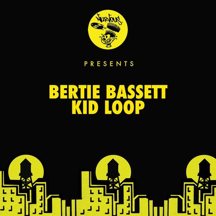 BERTIE BASSETT - Kid Loop