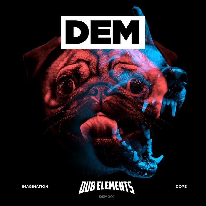 DUB ELEMENTS - Imagination/Dope