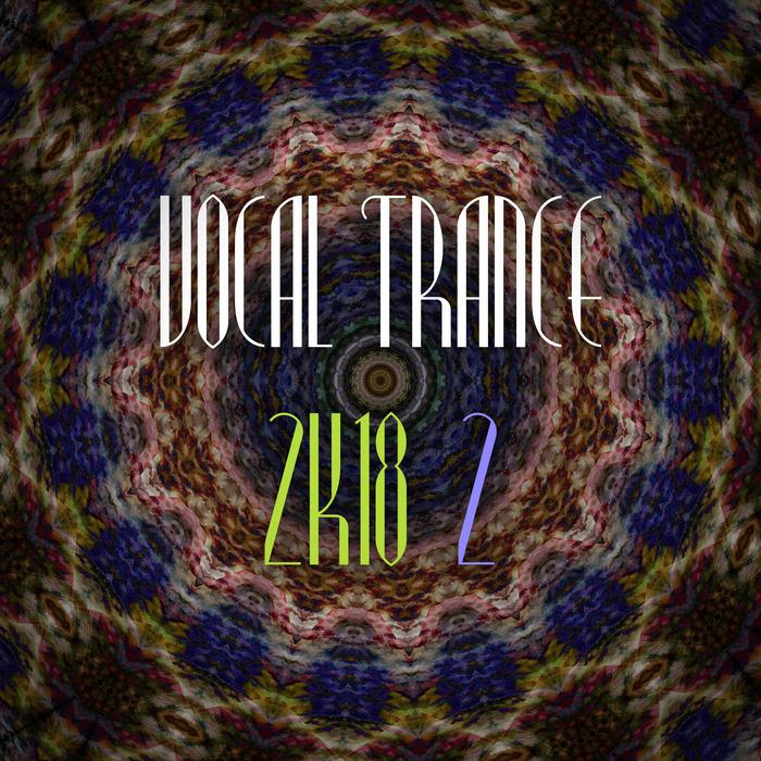 VARIOUS - Vocal Trance 2k18 Vol 2