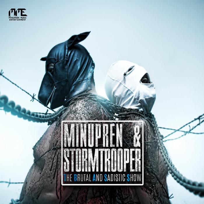 MINUPREN & STORMTROOPER - The Brutal And Sadistic Show
