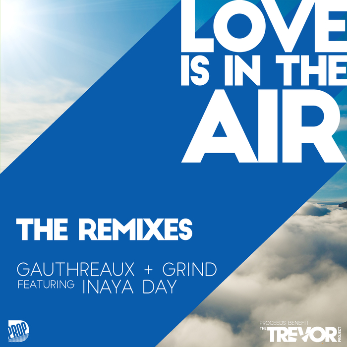 JOE GAUTHREAUX/DJ GRIND feat INAYA DAY - Love Is In The Air (2018 Remixes)
