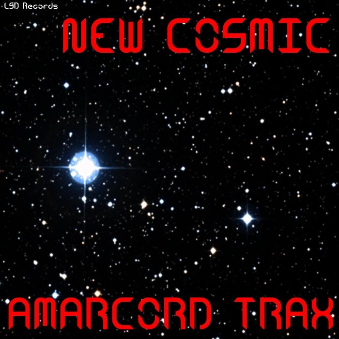 AMARCORD TRAX - New Cosmic