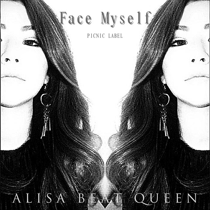 ALISA BEAT QUEEN - Face Myself