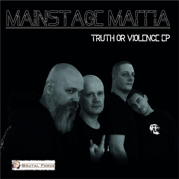 MAINSTAGE MAFFIA - Truth Or Violence EP