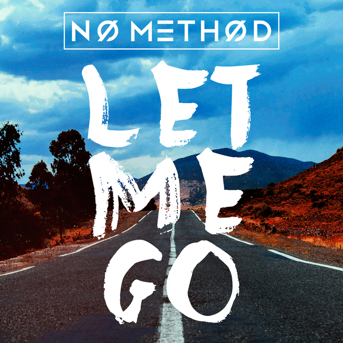 Let Me Go By No Method On Mp3 Wav Flac Aiff Alac At Juno Download