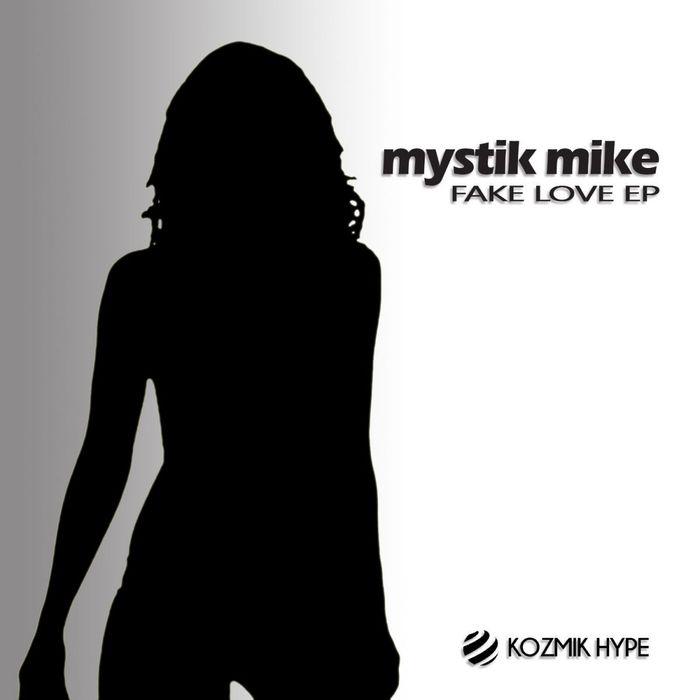 MYSTIK MIKE - Fake Love EP