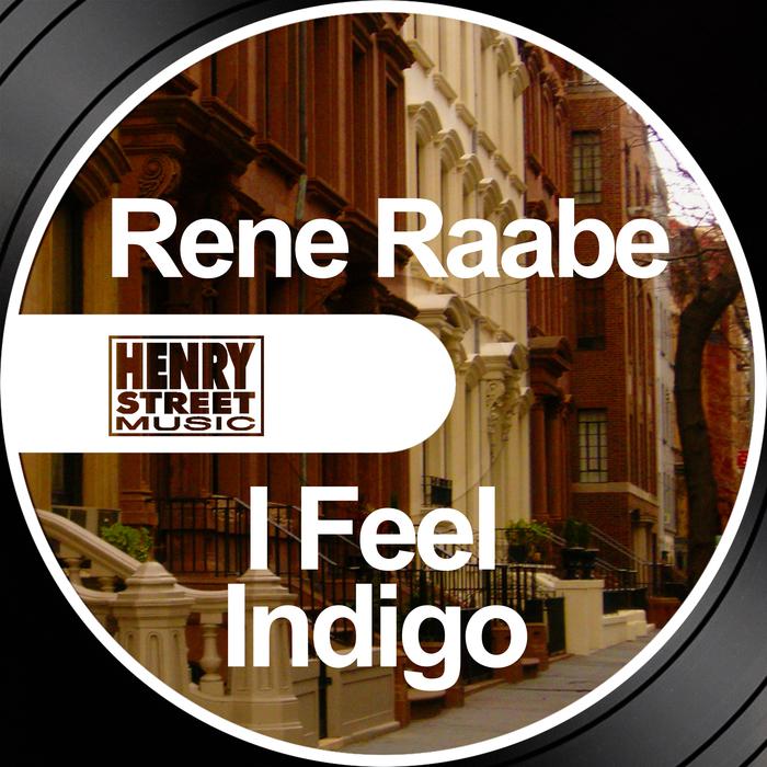 RENE RAABE - I Feel / Indigo