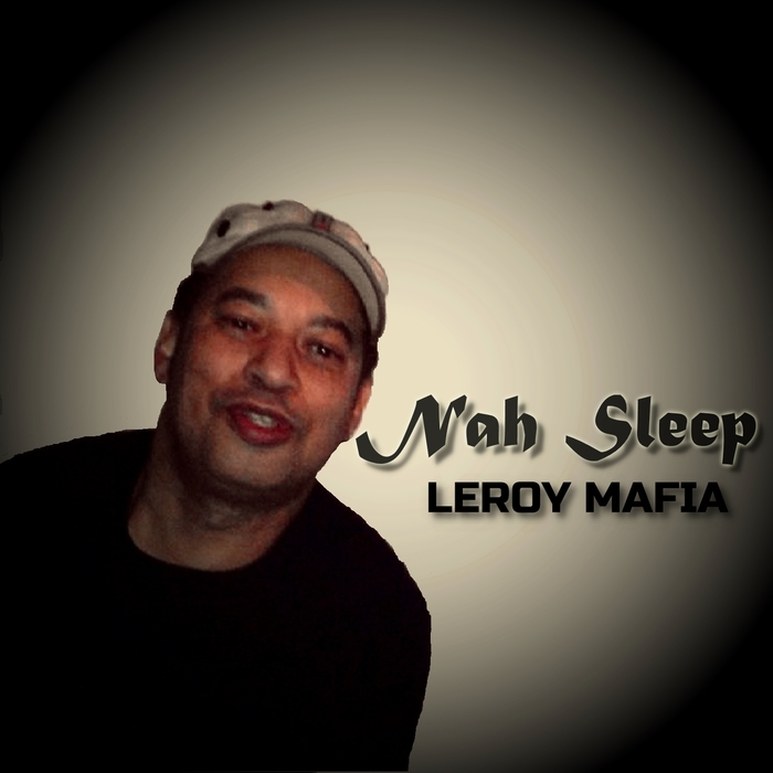 LEROY MAFIA - Nah Sleep