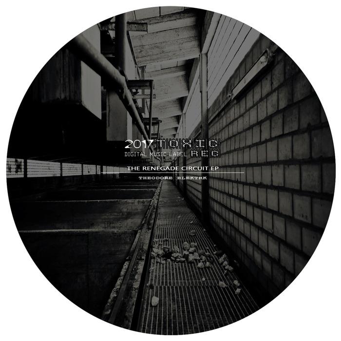 THEODORE ELEKTRK - The Renegade Circuit