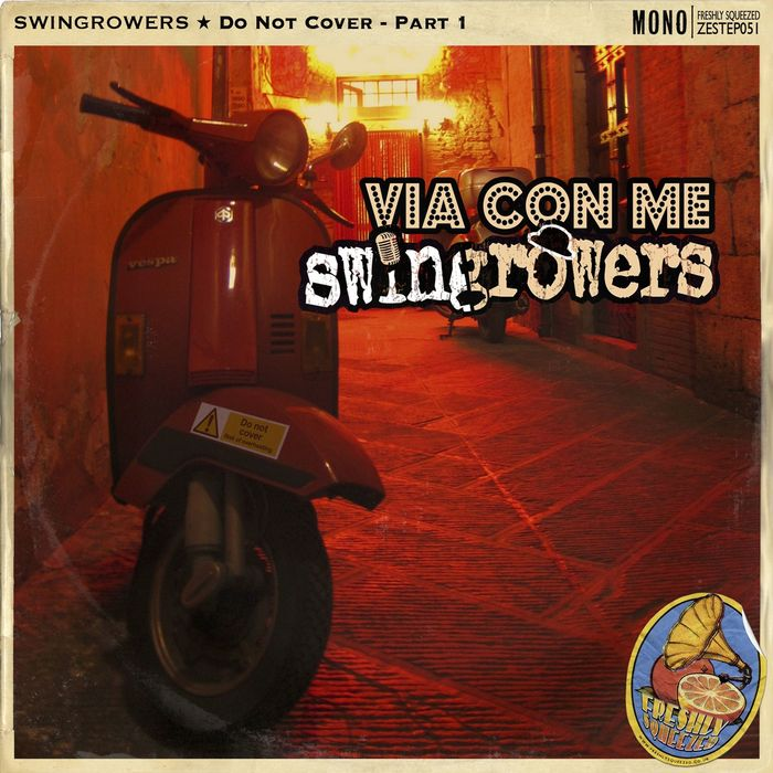 SWINGROWERS - Via Con Me (Do Not Cover, Pt.1)