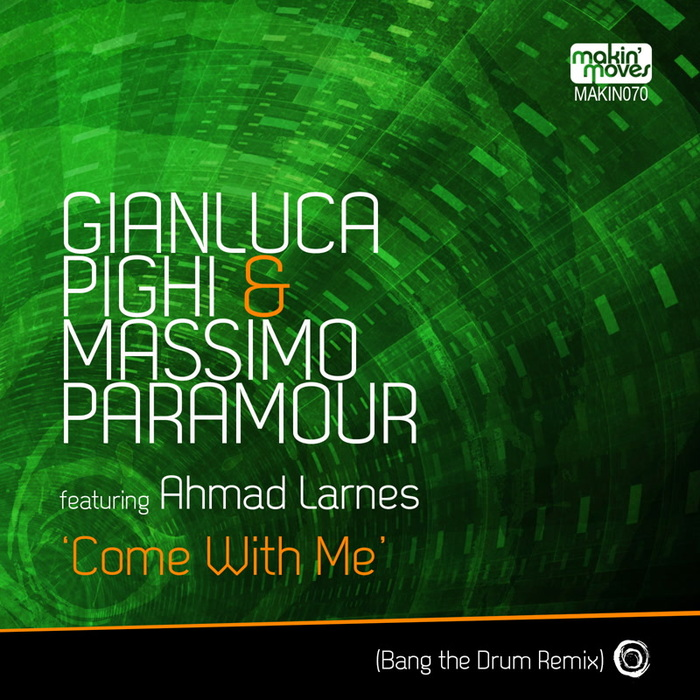 GIANLUCA PIGHI & MASSIMO PARAMOUR feat AHMAD LARNES - Come With Me