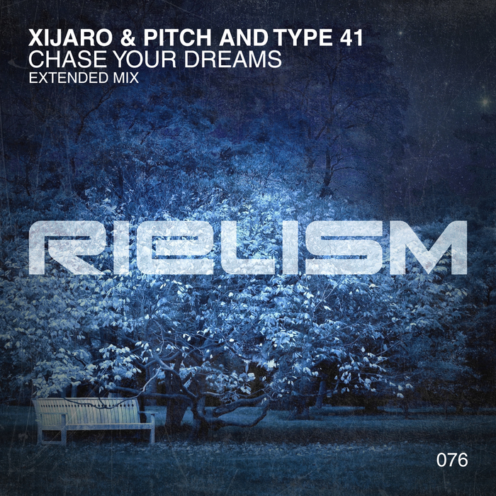 XIJARO & PITCH & TYPE 41 - Chase Your Dreams