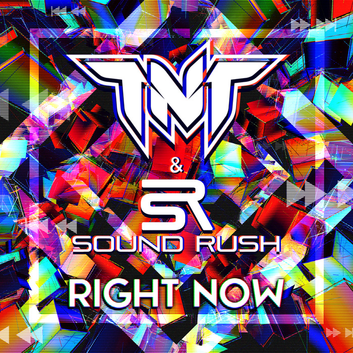 TNT & SOUND RUSH - RIGHT NOW