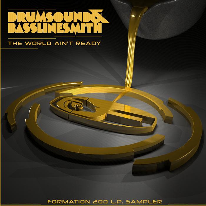 DRUMSOUND & BASSLINE SMITH - The World Ain't Ready (Formation 200 L.P. Sampler)