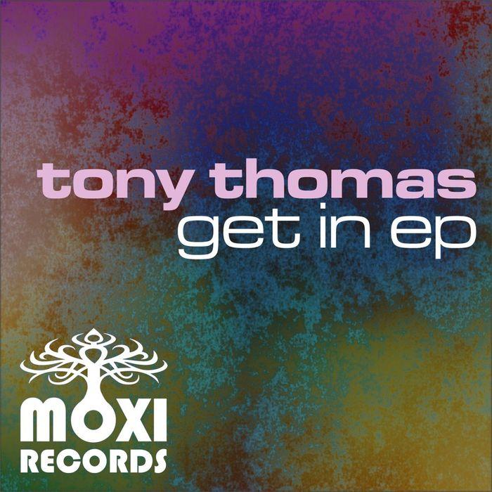 TONY THOMAS - Get In EP