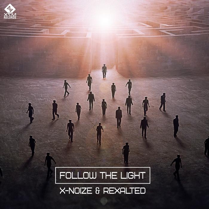 X-NOIZE & REXALTED - Follow The Light