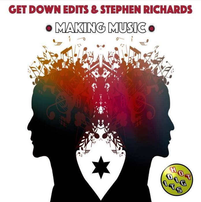 Get Down Edits & Stephen Richards – Making Music EP [Hot Digits]