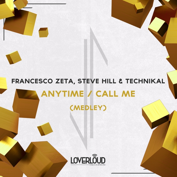 FRANCESCO ZETA/STEVE HILL/TECHNIKAL - Anytime/Call Me